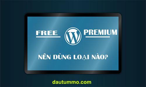 Nên dùng WordPress theme miễn phí hay trả phí, mua ở đâu tốt?